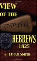 View of the Hebrews by Rev. Ethan Smith, Reprint 1825